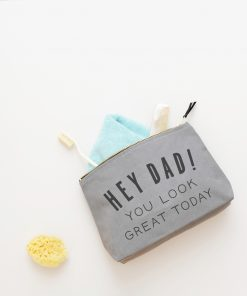 alphabet-bags-hey-dad-you-look-great-today-grey-wash-bag